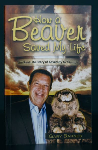 How a Beaver Saved My Life - Signed by Author Gary Barnes (SC)