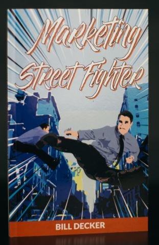 Marketing Street Fighter - Signed by Author Bill Decker (SC)
