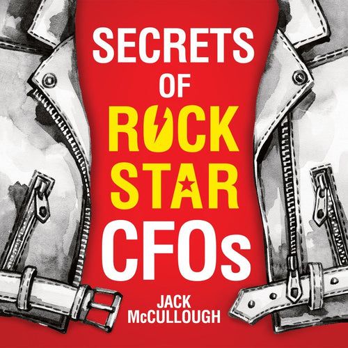 Secrets of Rockstar CFOs - Signed by Author Jack McCullough (SC)