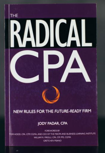 The Radical CPA: New Rules for the Future-Ready Firm - Signed by Author Jody Padar (SC)