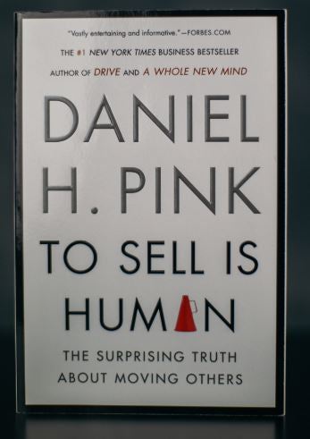 To Sell Is Human: The Surprising Truth About Moving Others - Signed by Author Daniel Pink (SC)