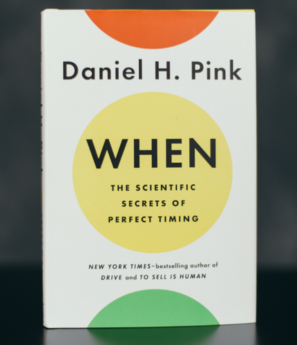 When: The Scientific Secrets of Perfect Timing - Signed by Author Daniel Pink (HC)