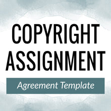 Load image into Gallery viewer, Copyright Assignment Agreement Template
