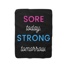 Load image into Gallery viewer, Sore Today Strong Tomorrow Sherpa Fleece Blanket
