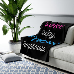 Sore Today Strong Tomorrow Sherpa Fleece Blanket