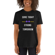 Load image into Gallery viewer, Sore Today Strong Tomorrow Short-Sleeve Unisex T-Shirt