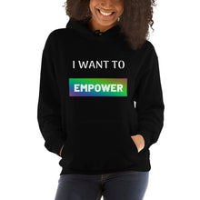 Load image into Gallery viewer, I want to empower Unisex Hoodie