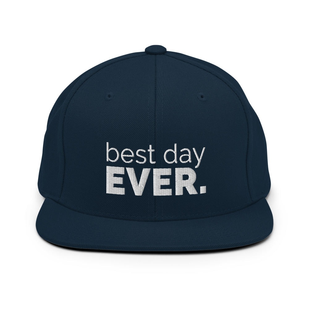 Best Day Ever Snapback Hat