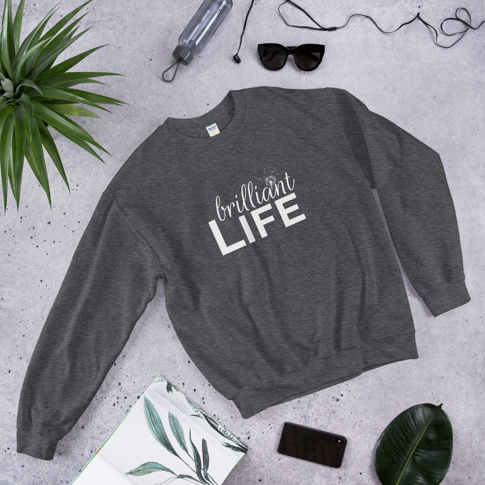 Brilliant Life Sweatshirt