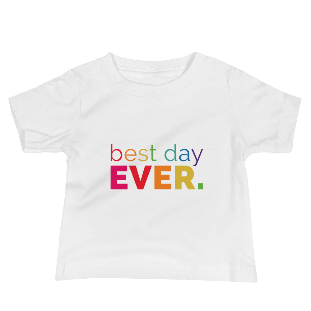 Best Day Ever Baby T-Shirt