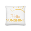 """Hello Sunshine"" Pillow"