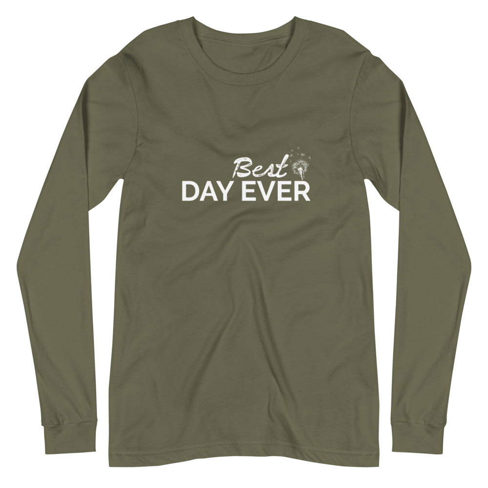 Best Day Ever Long Sleeve Tee