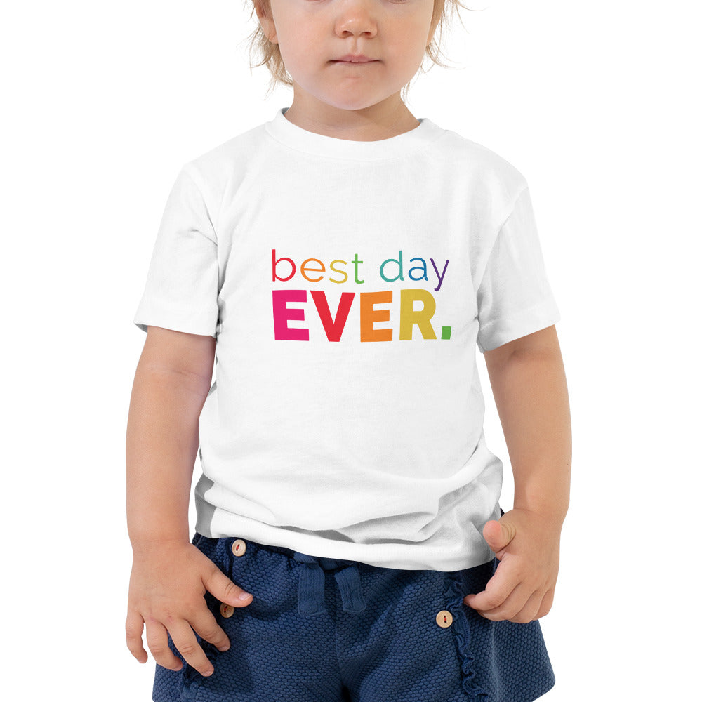 Best Day Ever Toddler T-Shirt