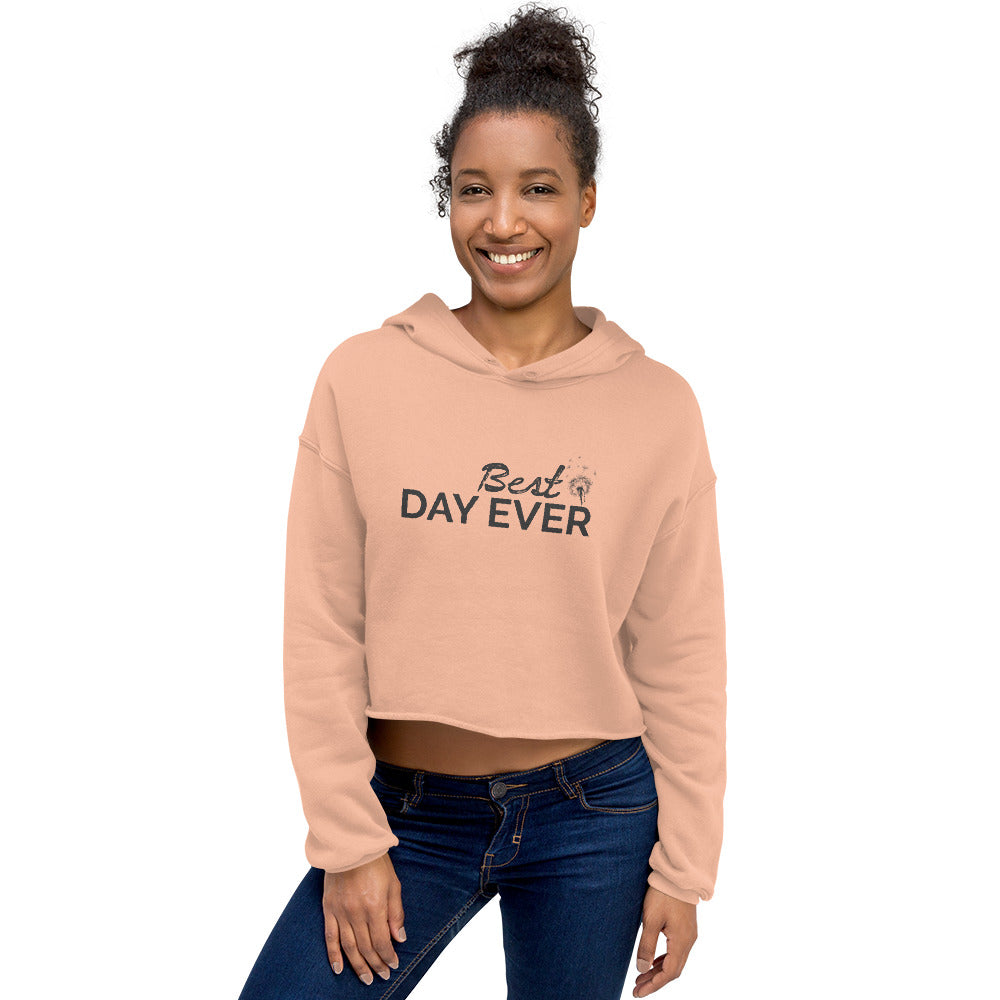 Best Day Ever Crop Hoodie