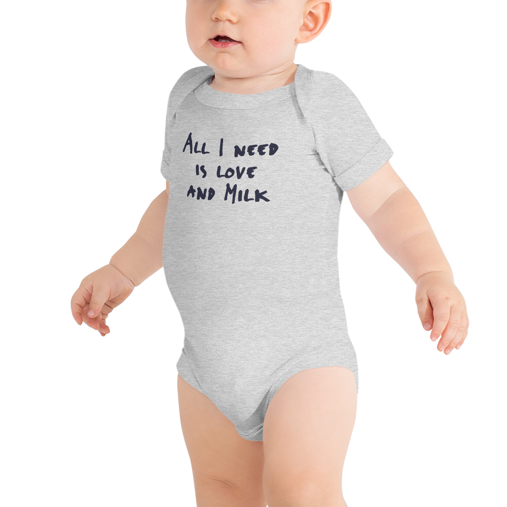 ALL I NEED IS LOVE AND MILK-- Onesie