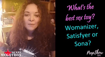 Womanizer, Satisfyer or Sona - Comparison Review by Sunny Megatron