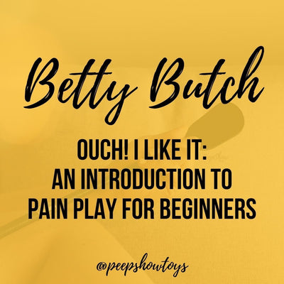 Ouch, I Like It: An Introduction to Pain Play for Beginners
