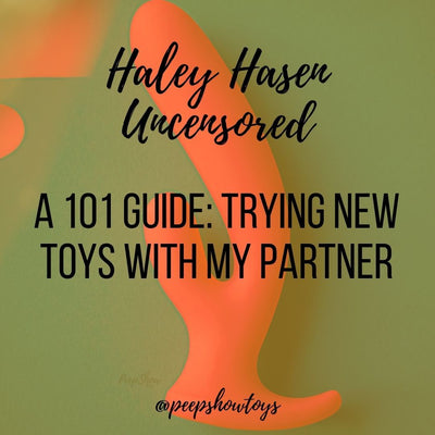 A 101 Guide: Trying New Toys With My Partner