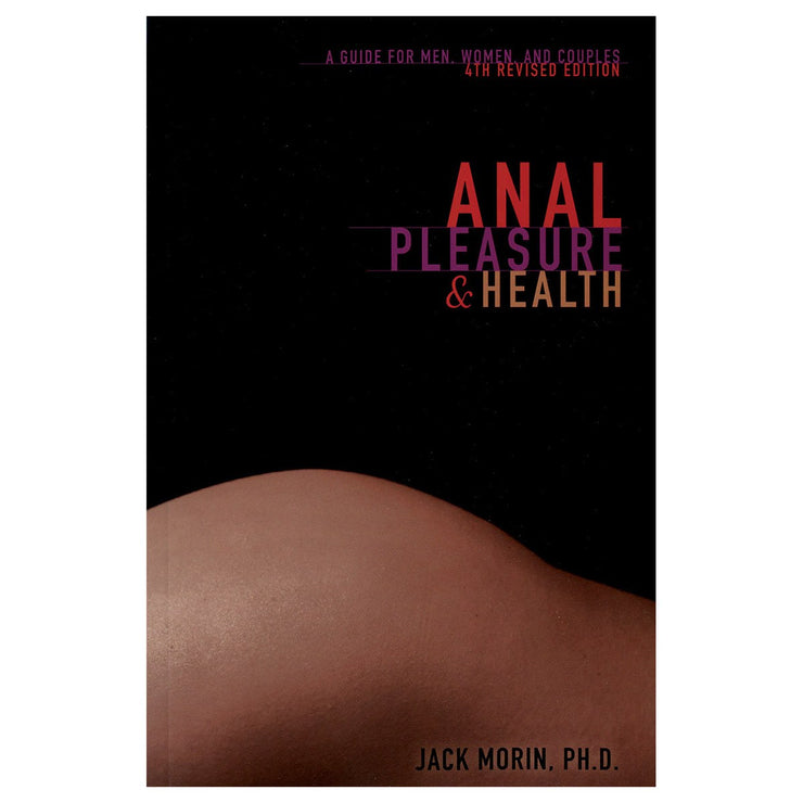 Anal Pleasure & Health | A Guide for Men, Women & Couples  Book Down There Press Peepshow Toys