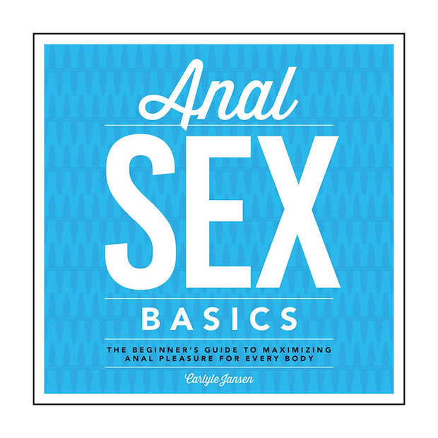 Anal Sex Basics by Carlyle Jansen  Book Fair Winds Peepshow Toys