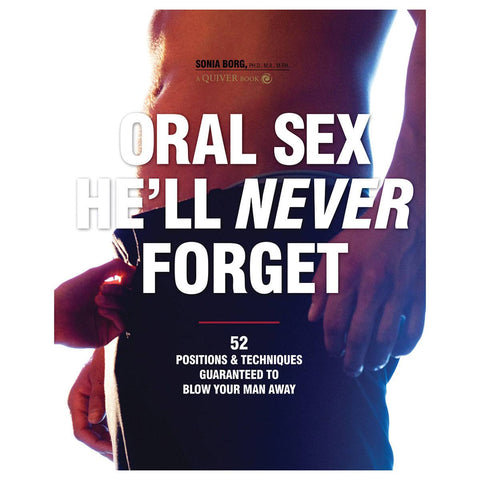 Oral Sex He'll Never Forget by Sonia Borg, Ph.D., M.A.  Book Quiver Peepshow Toys