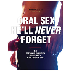 Oral Sex He'll Never Forget by Sonia Borg, Ph.D., M.A.