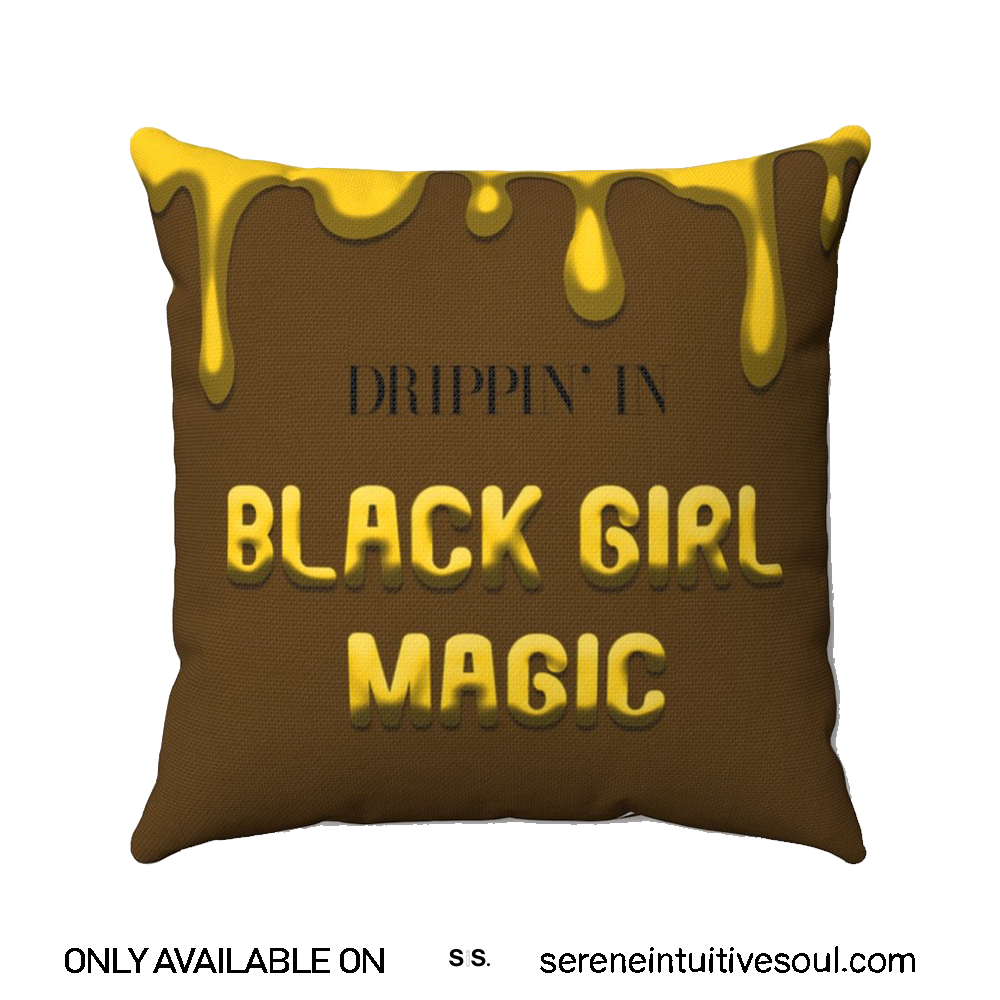 Drippin' In Black Girl Magic Square Pillow Cushion