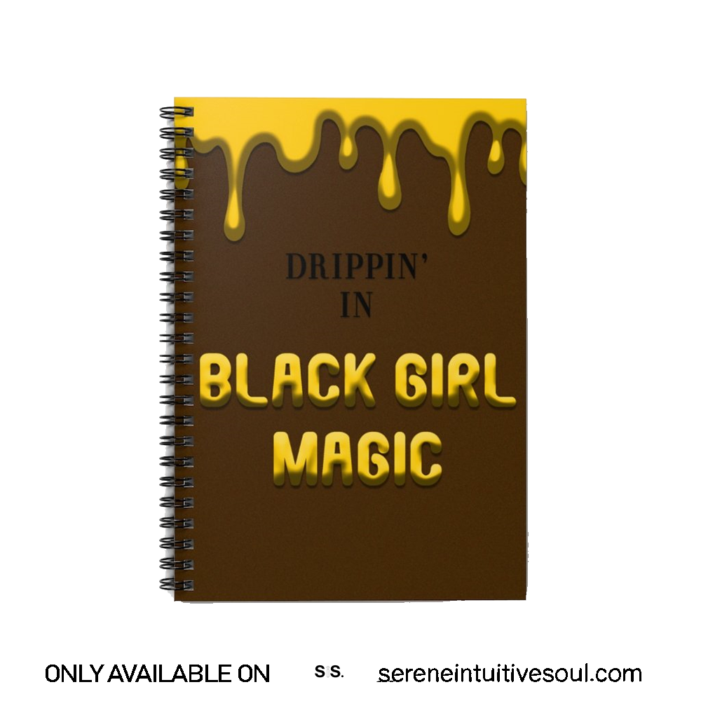 Drippin' In Black Girl Magic Spiral Notebook