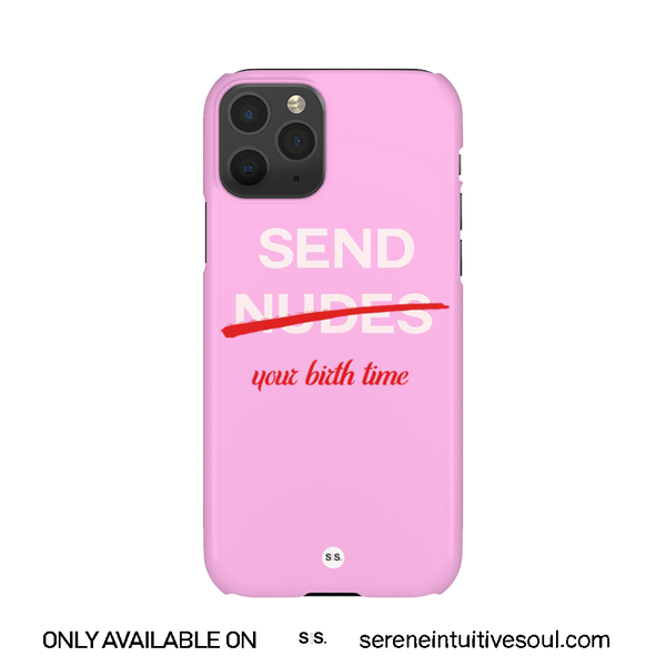 'Send Your Birth Time' Phone Case