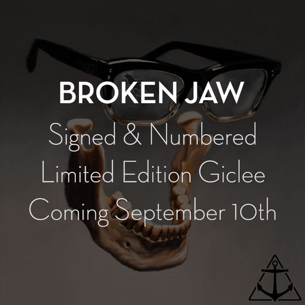"""Broken Jaw"" Limited Edition Giclee to be released September 10th"