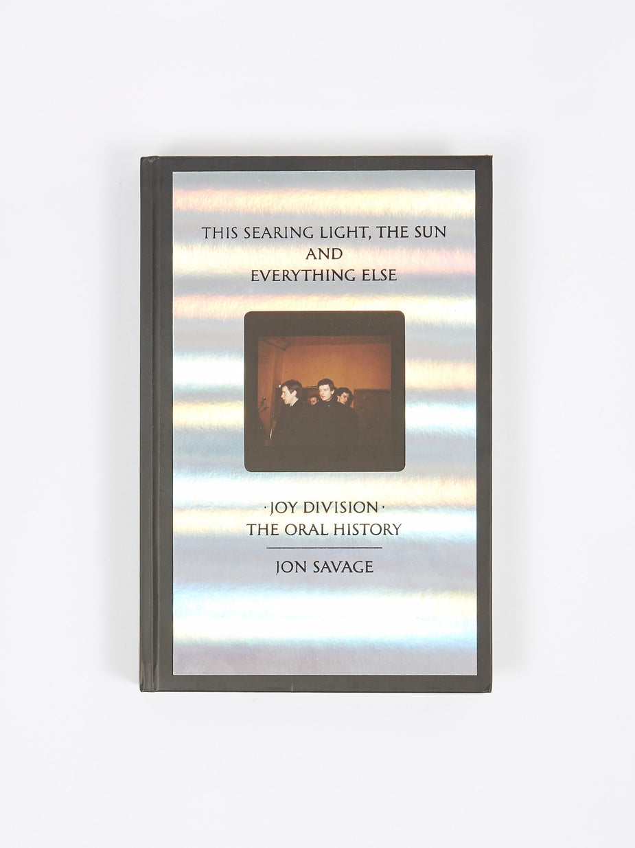 This Searing Light This Searing Light Joy Division The Oral History