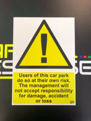 Sticker USE CAR PARK AT OWN RISK A4