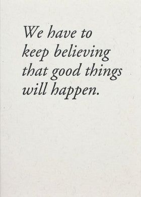 Picture of Keep Believing Good Things card by CONSTELLATION & CO.
