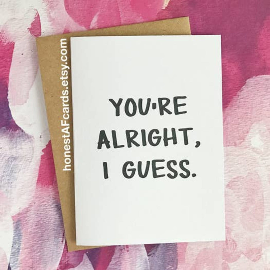 Picture of You're Alright I Guess card by HONEST AF CARDS