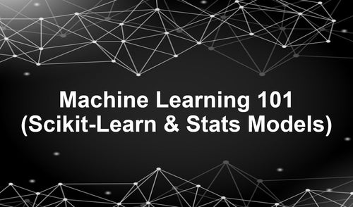 Machine Learning 101 with Scikit-learn and StatsModels (U365) Intermediate - Advanced - Earn 6 CPD hours