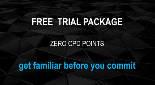 FREE TRIAL PACKAGE - Get familiar with the content and system before committing (No CPD points) - No Credit Card Required