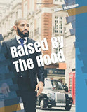 Raised by the hood: Signed by Ashley Theophane