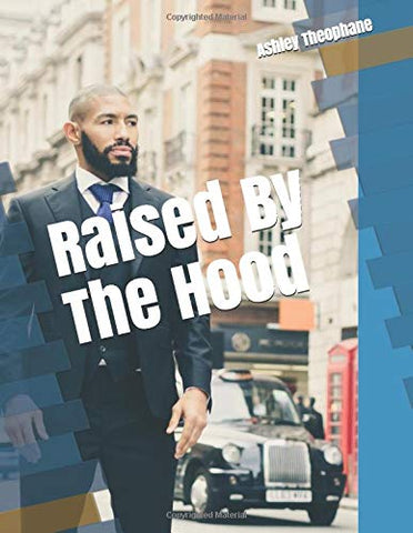 Raised by the hood: Ashley Theophane