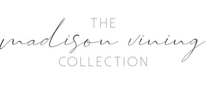Madison Vining Collection by Hazel & Olive