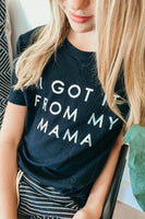 Got It From My Mama Girls Tee - Black