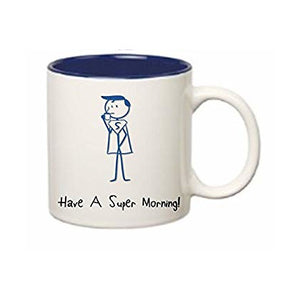Have A Super Morning Coffee Mug