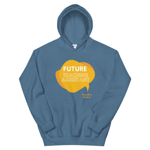 Future Teaching Assistant! Unisex Hoodie