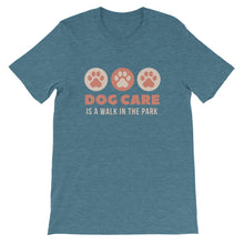 Load image into Gallery viewer, Dog Care is walk in the Park! Short-Sleeve Unisex T-Shirt