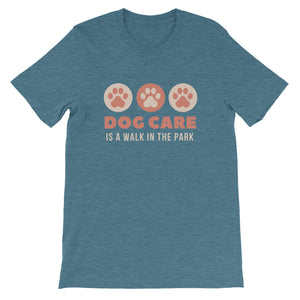 Dog Care is walk in the Park! Short-Sleeve Unisex T-Shirt