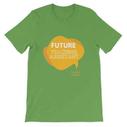 Future Teaching Assistant! Short-Sleeve Unisex T-Shirt