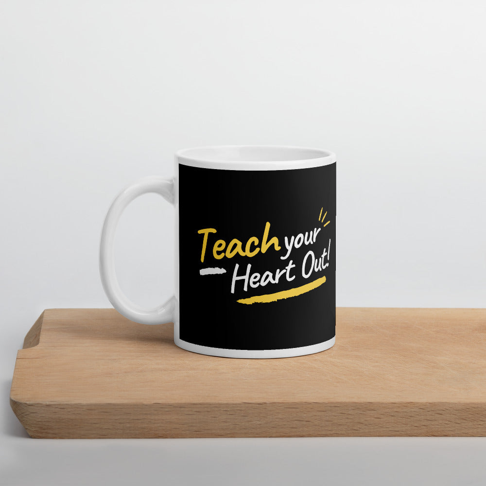 Teach Your Hear Out! Mug