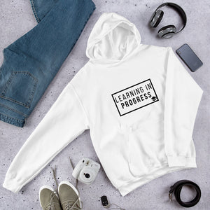 LEARNING IN PROGRESS Unisex Hoodie