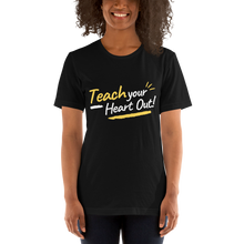 Load image into Gallery viewer, Teaching Your Heart Out! Unisex T-Shirt