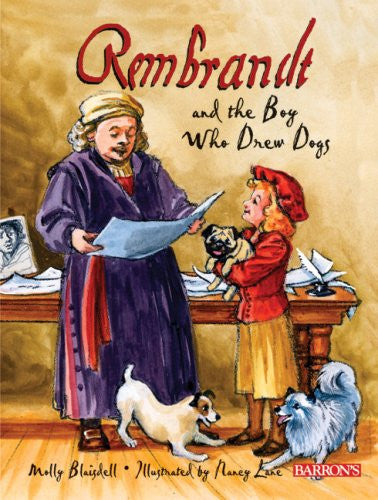 Rembrandt and the Boy Who Drew Dogs Book