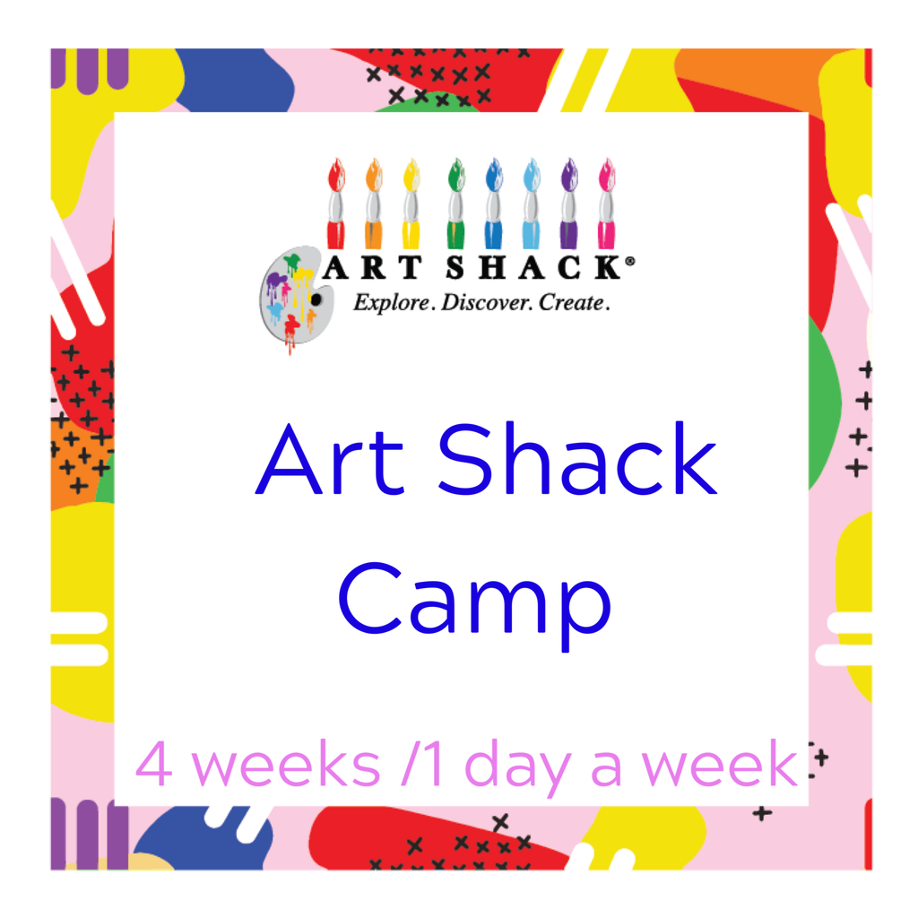 Art Shack Camp 4 Weeks/1 Day a week